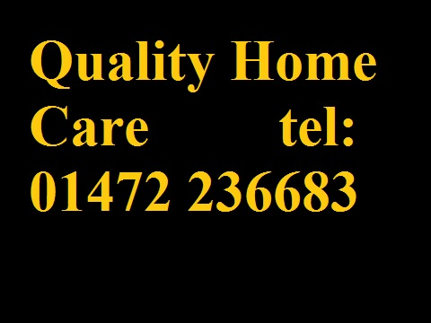 Quality Home Care  ( N E Lincs ) tele: 01472 236683